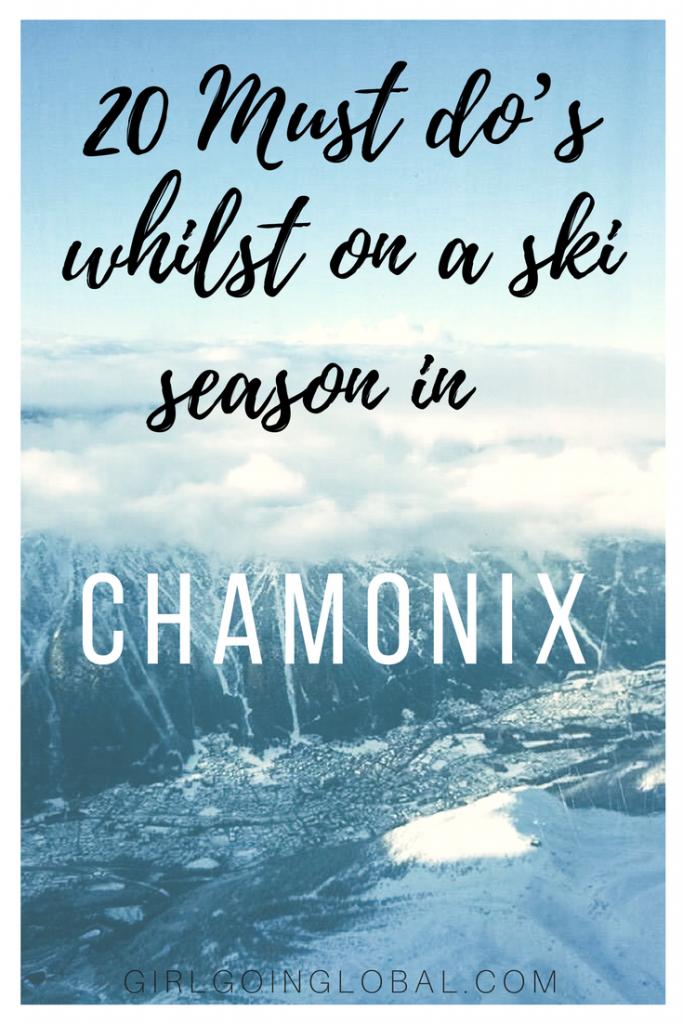 20 Must do's whilst on a ski season in Chamonix | Girl Going Global