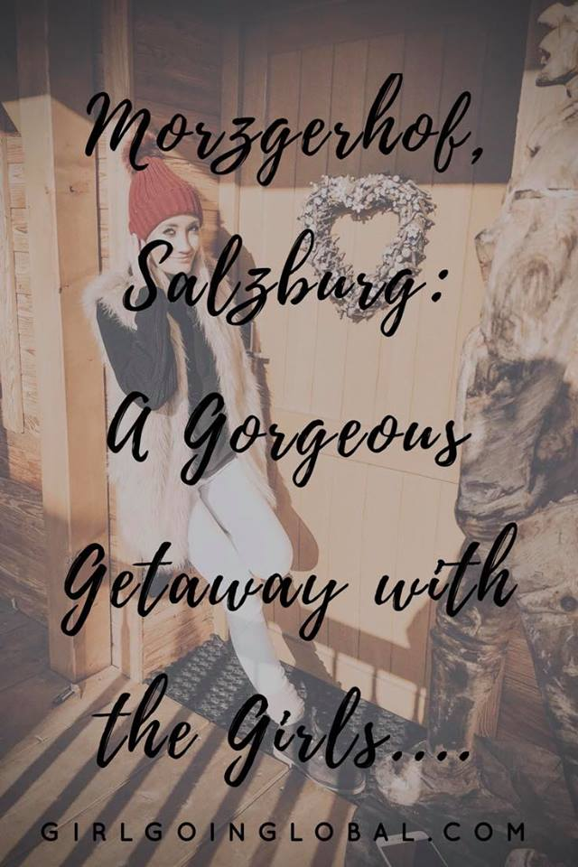 Morzgerhof, Salzburg | Girl Going Global