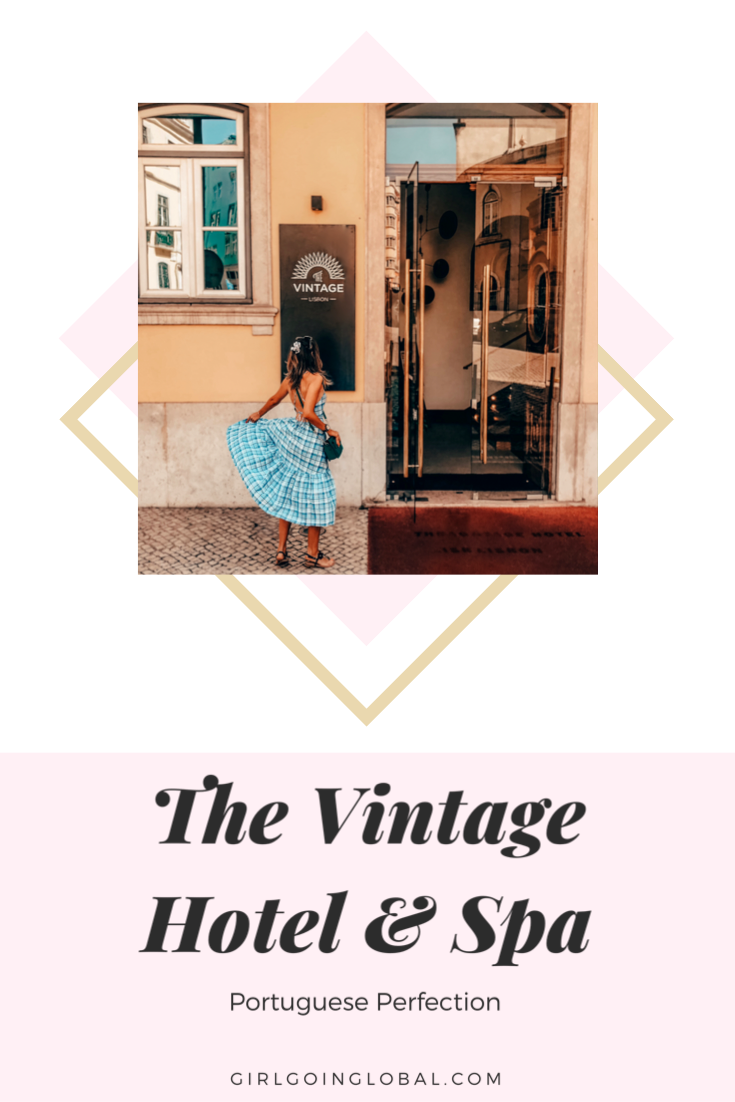The Vintage Hotel & Spa, Lisbon with Girl Going Global